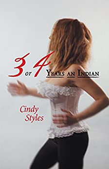 3 or 4 Years an Indian by [Styles, Cindy]