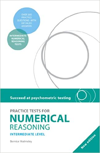 Succeed at Psychometric Testing: Practice Tests for Numerical Reasoning Intermediate Second Edition: Intermediate level