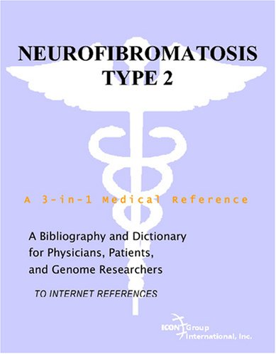 Download Neurofibromatosis Type 2 - A Bibliography and Dictionary for Physicians, Patients, and Genome Researchers PDF