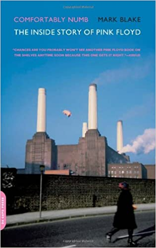 Comfortably Numb: The Inside Story of Pink Floyd: Mark Blake