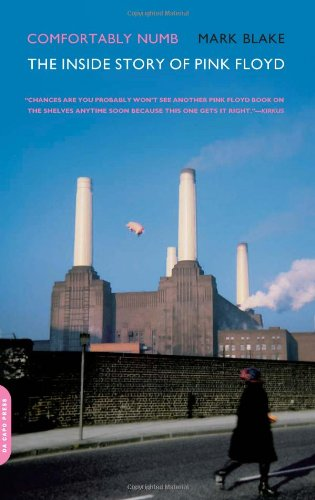 Comfortably Numb: The Inside Story of Pink Floyd [Mark Blake] (Tapa Blanda)