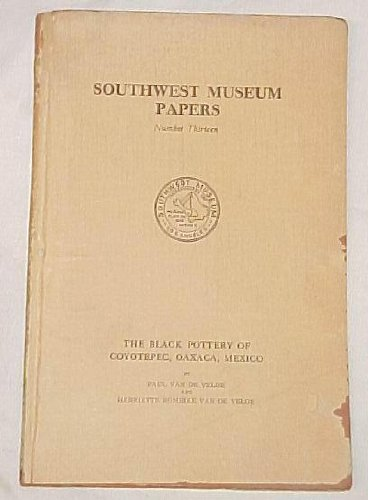 The Black Pottery of Coyotepec, Oaxaca, Mexico (Southwest Museum Papers #13)