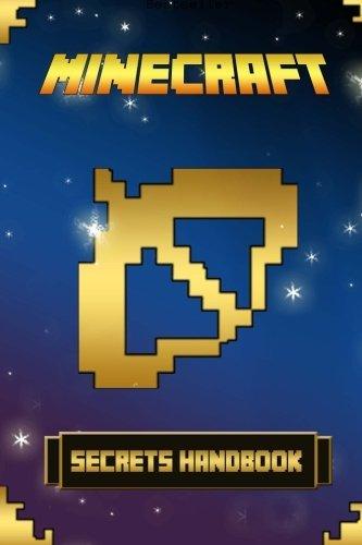 Minecraft: Ultimate Secrets Handbook: An Unnoficial Minecraft Handbook with Legendary Minecraft Secrets (Minecraft Books, Minecraft Creepers, Minecraft Zombies) by Gold Kid (2016-02-04)