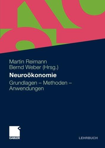 Neuroökonomie: Grundlagen - Methoden - Anwendungen (German Edition)
