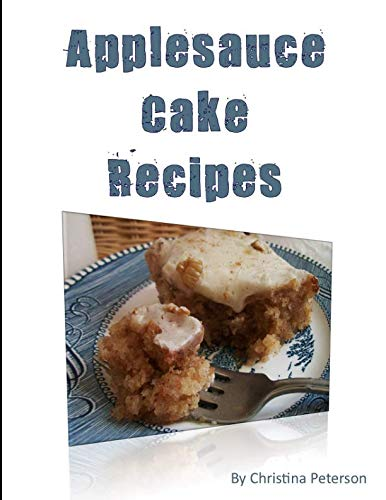 Applesauce Cake Recipes: 18 delicious desserts, made with apples, some...