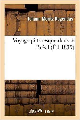 Livre gratuits Voyage pittoresque dans le Brésil pdf
