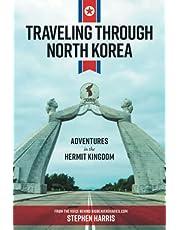 Traveling Through North Korea: Adventures in the Hermit Kingdom