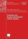 Sicherheit und Rechtsverbindlichkeit mobiler Agenten (DuD-Fachbeiträge)
