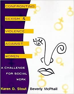 Book Confronting Sexism and Violence against Women: A Challenge for Social Work: 1st (First) Edition