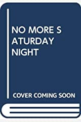 No More Saturday Night Hardcover