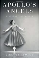 Apollo`s Angels A History of Ballet [HC,2010]