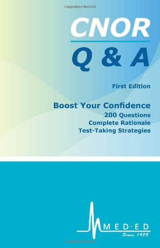 CNOR Q & A | CNOR Review Practice Questions, Rationales and Test-taking Strategies