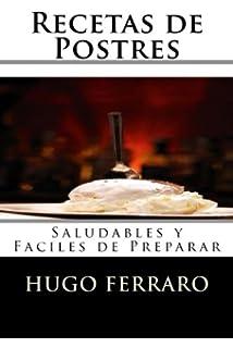 Recetas de Postres: Saludables y Faciles de Preparar (Volume 2) (Spanish Edition