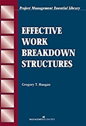 Effective Work Breakdown Structures (Project Management Essential Library)