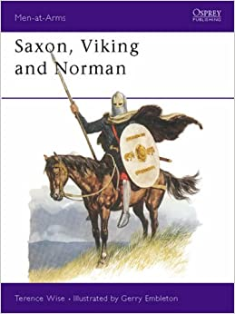 Saxon, Viking and Norman (Men-at-Arms Series: 85)