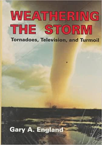 Weathering the Storm: Tornadoes, Television and Turmoil