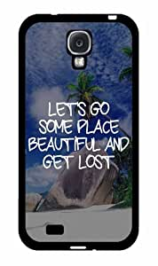 Lets Go Some Place Beautiful Plastic Phone Case Back Cover Samsung Galaxy S4 I9500 wangjiang maoyi by lolosakes