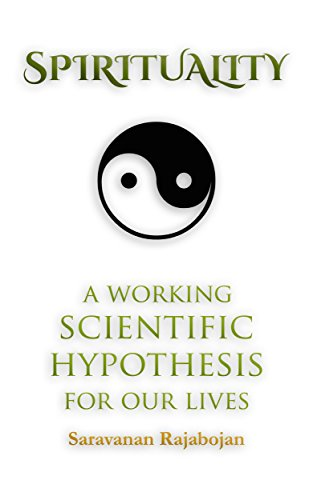 Spirituality: A Working Scientific Hypothesis For Our Lives