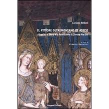 Il pittore oltremontano di Assisi. Il gotico a Siena e la formazione di Simone Martini
