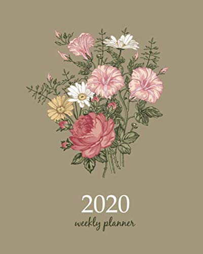 2020 Weekly Planner: Calendar Schedule Organizer Appointment Journal Notebook and Action day With Inspirational Quotes  bouquet beautiful blooming ... art design (Weekly & Monthly Planner 2020)