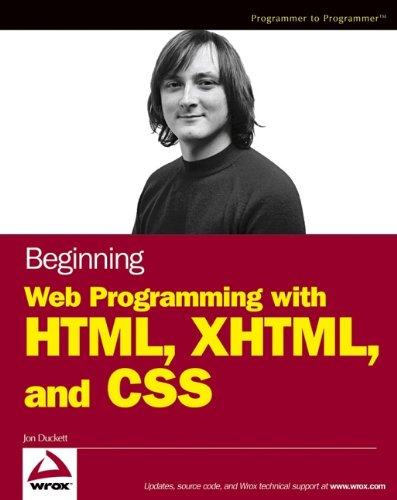Book cover from Beginning Web Programming with HTML, XHTML, and CSS (Wrox Beginning Guides) by Jon Duckett