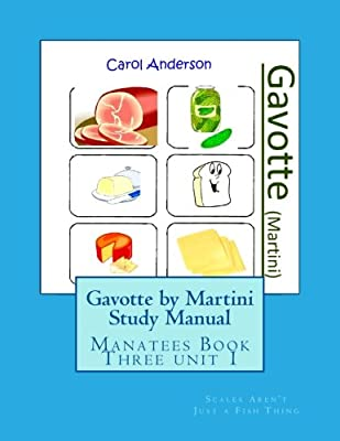 Gavotte by Martini Study Manual: Scales Aren't Just a Fish Thing - Igniting Sleeping Brains through Music (The Manatees - Book Three) (Volume 1)