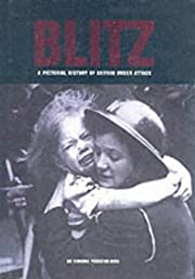 Blitz A Pictorial History of Britain Under…