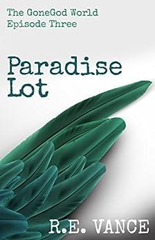 Gone God World – Episode Three: Paradise Lot (Urban Fantasy Series #3)