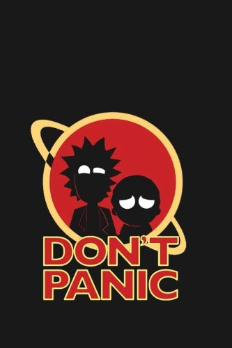 Don't Panic: Rick and Morty Journal, Notebook for Students to Write in, Birthday Present for Boyfriend, Special Journal for Series Fan, 100 lined pages 6x9 (Movie Notebooks)