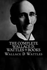 The Complete Wallace D. Wattles 9 Books Paperback