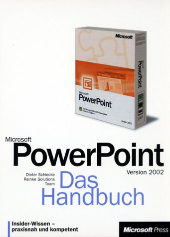 Microsoft PowerPoint 2002. Das Handbuch. m.CD-ROM. Insider-Wissen, praxisnah und kompetent