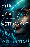 "David Wellington, ""The Last Astronaut"" (Orbit, 2019)"