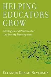 Helping Educators Grow: Strategies and Practices for Leadership Development by Eleanor Drago-Severson (2012-11-01)