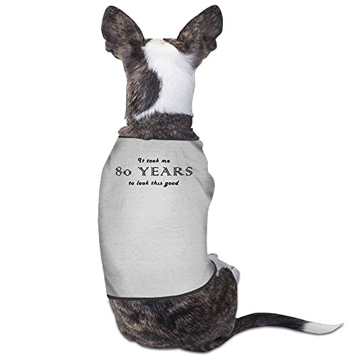 Richard Lyons Fashion Sleeveless Pet Supplies Dog Cat Clothes It Took Me 80 Years To Look This Good Pet Apparel Clothing S - On Sunglasses No Good Me Look