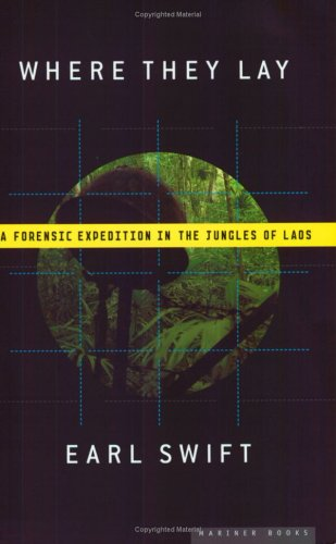 Where They Lay: A Forensic Expedition in the Jungles of Laos