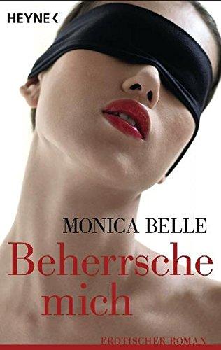 Beherrsche mich: Erotischer Roman