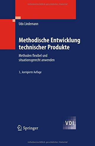 Methodische Entwicklung technischer Produkte: Methoden flexibel und situationsgerecht anwenden (VDI-Buch) Gebundenes Buch – 7. September 2009 Udo Lindemann Springer 3642014224 EDUCATION / General