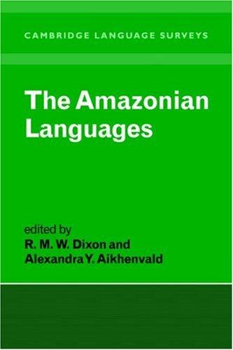 The Amazonian Languages (Cambridge Language Surveys) by Cambridge University Press