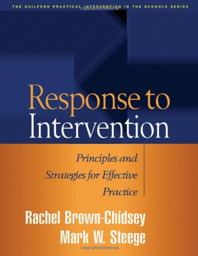 Response to Intervention: Principles and Strategies for Effective Practice (The Guilford Practical Intervention in the Schools Series)