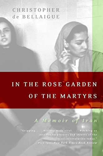 in-the-rose-garden-of-the-martyrs-a-memoir-of-iran