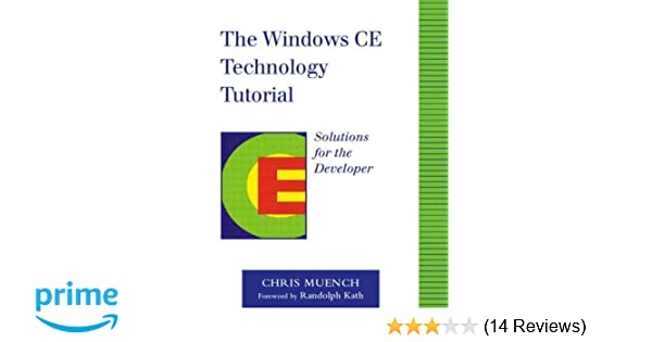 The Windows CE Technology Tutorial: Windows Powered Solutions for