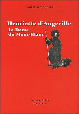 Livres Henriette d'Angeville : La dame du Mont-Blanc pdf ebook