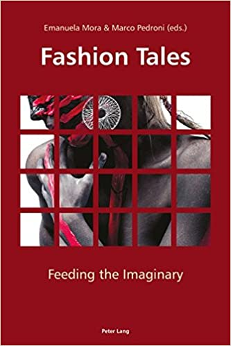 Fashion Tales: Feeding the Imaginary New edition Edition