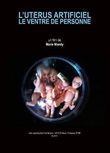 """Afficher """"L' Utérus artificiel, le ventre de personne"""""""