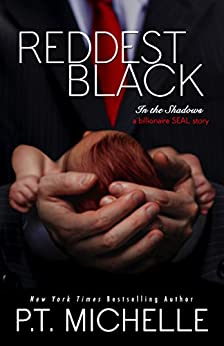 Reddest Black: A Billionaire SEAL Story, Book 7 (In the Shadows) by [Michelle, P.T.]