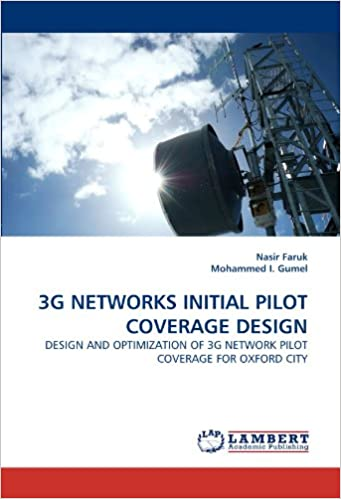 3G NETWORKS INITIAL PILOT COVERAGE DESIGN: DESIGN AND OPTIMIZATION OF 3G NETWORK PILOT COVERAGE FOR OXFORD CITY