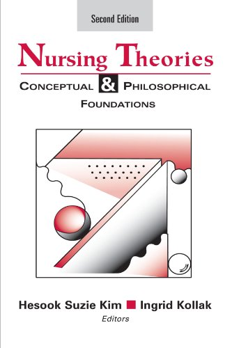Nursing Theories: Conceptual and Philosophical Foundations, Second Edition (Kim, Nursing Theories)