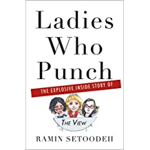 """Ladies Who Punch: The Explosive Inside Story of """"The View"""""""