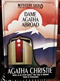 Dame Agatha Abroad : Mystery Guild Lost Classic Omnibus ; Murder on the Orient Express ; Theu Came to Baghdad ; Murder in Mesopotamia