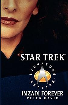 Star Trek: Signature Edition: Imzadi Forever (Star Trek: The Next Generation) by [David, Peter]